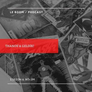 LeBoom S2.B6. - Thanos'a Geldik