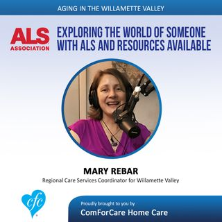 8/22/17: Mary Rebar with The ALS Association Oregon and SW Washington Chapter | Exploring the World of Someone with ALS