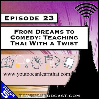 From Dreams to Comedy: Teaching Thai With a Twist [S5.E23]