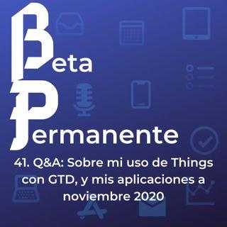 BP41 - Q&A- Sobre mi uso de Things con GTD y mis aplicaciones a noviembre 2020