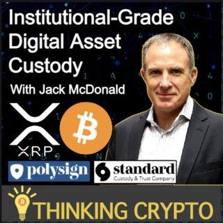Jack McDonald PolySign CEO Interview - Crypto Custody, Arthur Britto, XRP & Ripple, Bitcoin, CBDCs