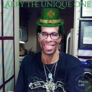 LARRY THE UNIQUE ONE SHOW