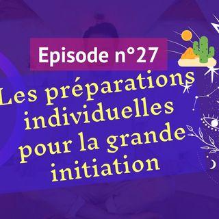 27: l'importance des préparations individuelles pour la grande initiation