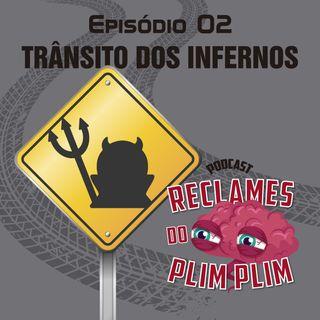 Episódio 2 - Trânsito Infernal - Reclames do Plim Plim