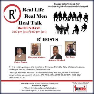R3: Real Life; Real Men; Real Talk