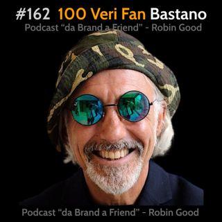 100 Veri Fan Bastano