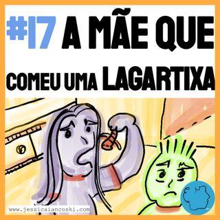 [T2 #7] A Mãe que Comeu uma Lagartixa - Histórias para Dormir