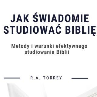 #1 Jak świadomie studiować Biblię - RA Torrey ( audiobook - rozdział 1)