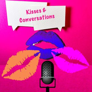 Kisses and Conversation  EP. 1: The Introduction