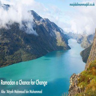 Ramadan a Chance for Change | Abu 'Atiyah Mahmood bin Muhammad