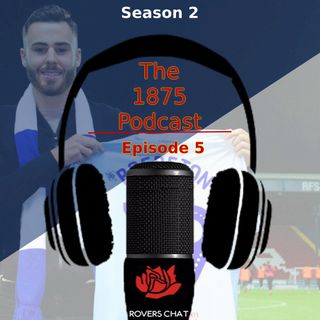 1875 Podcast - Season 2 Episode 5 - Blackburn Rovers Podcast - Hey Big Spender