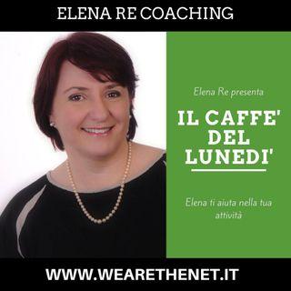 Il Caffé del Lunedì con Elena Re Coaching - 05 Agosto 2019