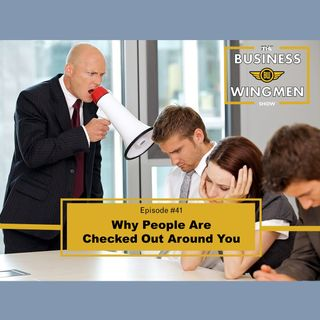 041- Why People Are Checked Out Around You