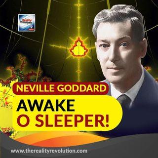 Neville Goddard Awake O, Sleeper!