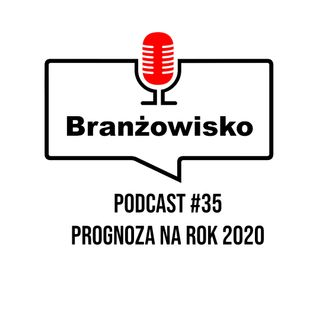 Branżowisko #35 - Prognozy na rok 2020