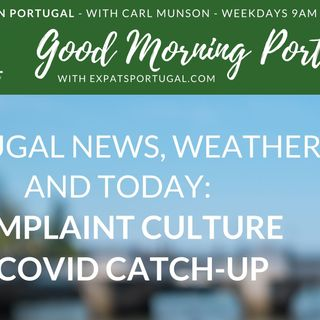Complaint culture & Covid catch-up on Good Morning Portugal!