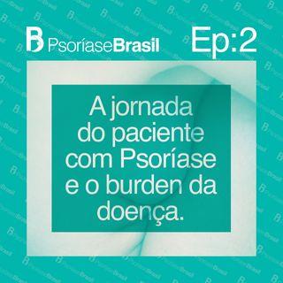A jornada do paciente com psoríase e o burden da doença