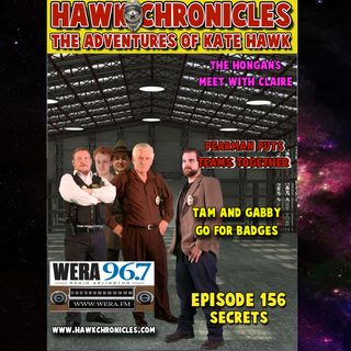 "Episode 156 Hawk Chronicles ""Secrets"""