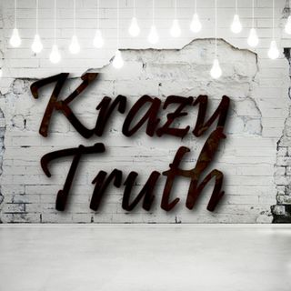 Krazy Truth #113 Oh Shit we've been outed!