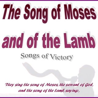 The Song of Moses and of The Lamb Album