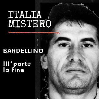 Bardellino (III°parte- la fine)