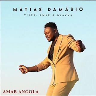 Matias Damsio - Amar Angola (BAIXAR AQUI MP3)