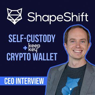 96. Self-Custody Crypto Wallet + KeepKey | ShapeShift CEO Erik Voorhees interview