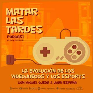 EP#09 La evolución de los videojuegos y los eSports