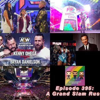 Episode 395: A Grand Slam Rush