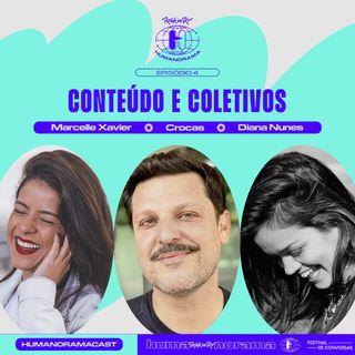 #4 - Conteúdo e Coletivo. Com Christian Rôças, Marcelle Xaiver e Diana Nunes