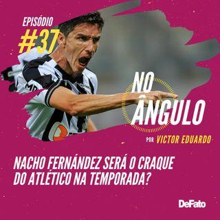 #37 - Nacho Fernández será o craque do Atlético na temporada?