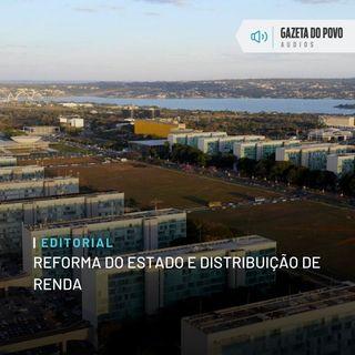 Editorial: Reforma do Estado e distribuição de renda