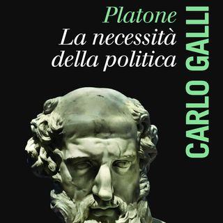 """Carlo Galli """"Platone. La necessità della politica"""""""