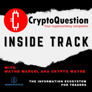 Inside Track with Wayne Marcel from NewsCrypto
