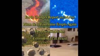 Earth Changes Report 10 26 19 Piton de la Fournaise Erupts Again, Dead Sea Sinkholes, Extreme Hail