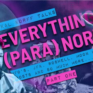 Kal Korff Talks Everything (PARA)Normal : UFO's, JFK, Roswell, and more... Part One
