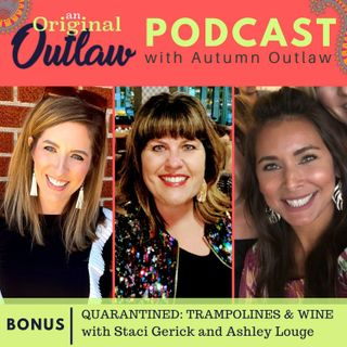 Bonus - Quarantined: Trampolines and Wine