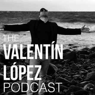 The Valentín López Podcast