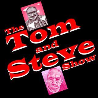 The Tom & Steve Show