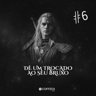 06 - Dê um trocado ao seu bruxo