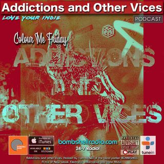 Addictions and Other Vices 635 - Colour Me Friday