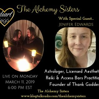 The Alchemy Sisters with Jenifer Edwards, Astrologer, Founder of Thank Goddess