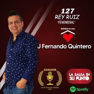 EPISODIO 127-REY RUIZ