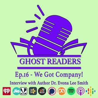 Episode 16 - We Got Company!!! - Interview with Author Dr Evona Lee Smith