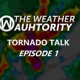 Tornado Talk: Episode 1