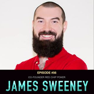 """#56 James """"Splitsuit"""" Sweeney: Co-Founder Red Chip Poker"""