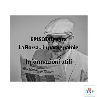 Episodio 378 La Borsa in poche parole - News e informazioni utili
