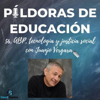 PDE56 - ABP, tecnología y justicia social, con Juanjo Vergara