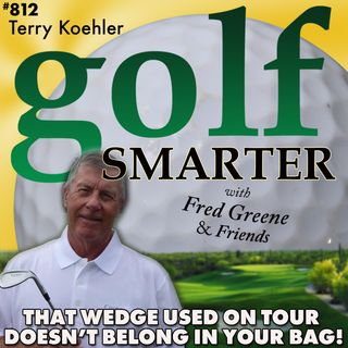 If You've Seen a Wedge Used on Tour - It Doesn't Belong In Your Bag! with Terry Koehler