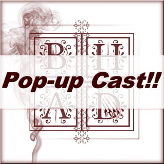Pop-up Cast: Oh the Weekend Drama!